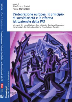L'integrazione europea, il principio di sussidiarietà e la riforma istituzionale della PAT