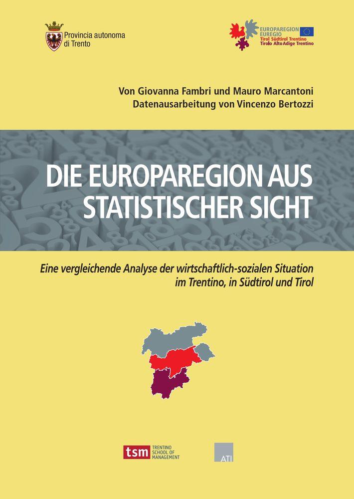 Die Europaregion aus statisticher sicht. Eine vergleichende Analyse der wirtschaftlich-sozialen Situ