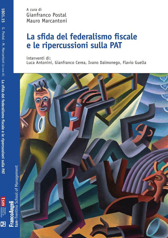 La sfida del federalismo fiscale e le ripercussioni sulla PAT