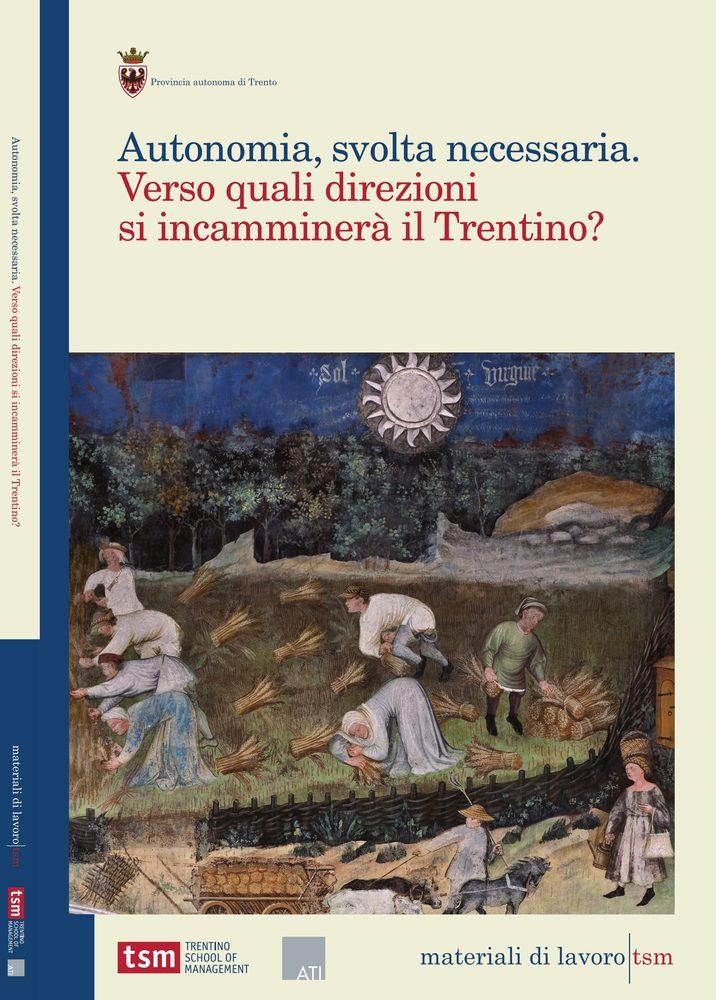 Autonomia, svolta necessaria. Verso quali direzioni si incamminerà il Trentino?