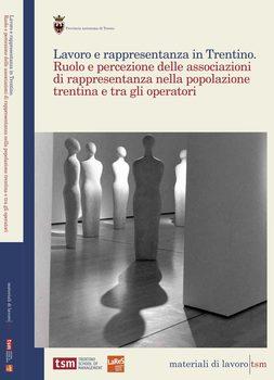Lavoro e rappresentanza in Trentino. Ruolo e percezione delle associazioni di rappresentanza nella p