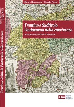 Trentino e Sudtirolo l'autonomia della convivenza