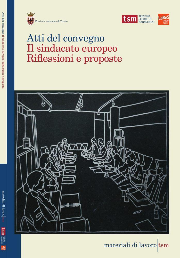 Il sindacato europeo. Riflessioni e proposte. Atti del convegno