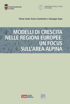 Modelli di crescita nelle regioni europee. Un focus sull'area alpina