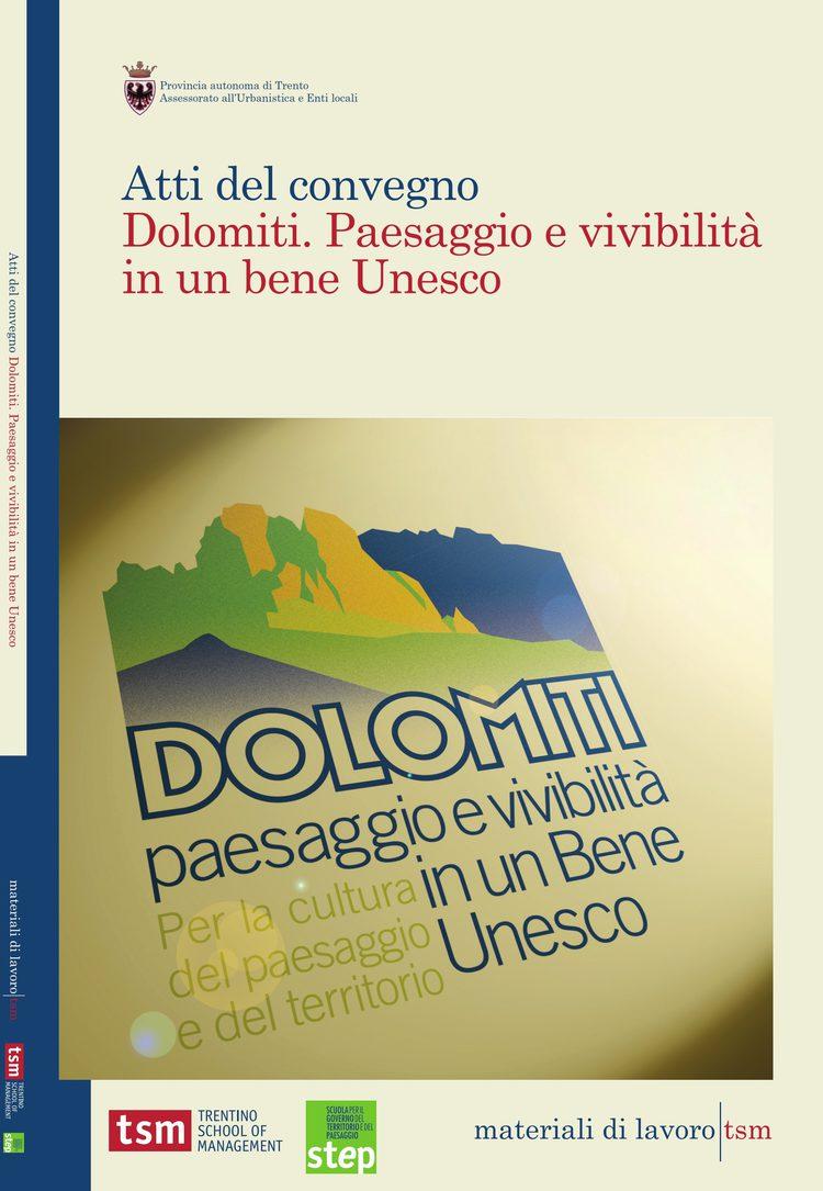 Dolomiti. Paesaggio e vivibilità in un bene Unesco. Atti del convegno