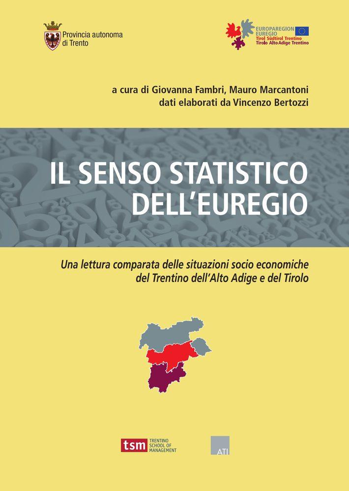Il senso statistico dell'Euregio. Una lettura comparata delle situazioni socio economiche del Tr