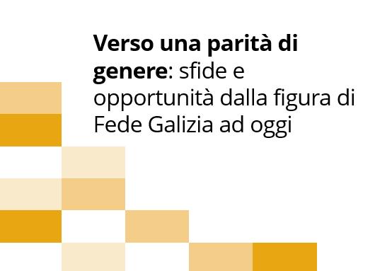 Verso una parità di genere: sfide e opportunità dalla figura di Fede Galizia ad oggi