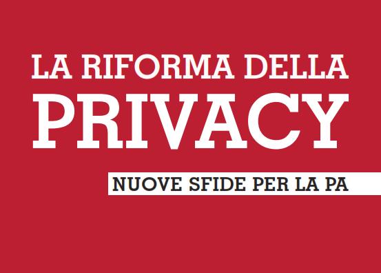 La riforma della privacy: nuove sfide per la PA