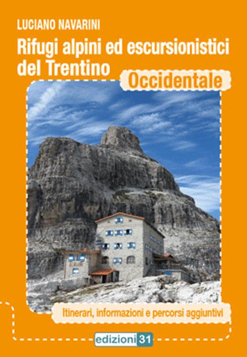 Rifugi alpini ed escursionistici del Trentino Occidentale